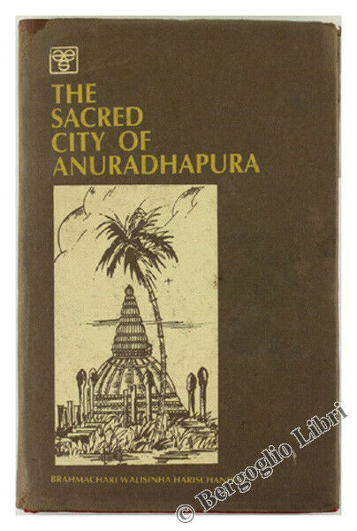 The sacred city of anuradhapura with forty six illustrations 
