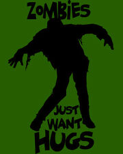 Zombies Just want Hugs T-shirt - S, M, L, XL - and ladies skinny fit t's S, M, L