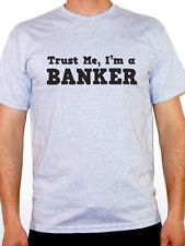 TRUST ME I'M A BANKER Novelty / Humorous Mens T-Shirt - Various Colours / Sizes