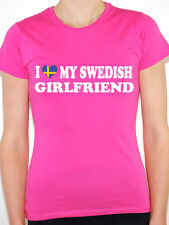 I LOVE MY SWEDISH GIRLFRIEND - Sweden / Scandinavian / Fun Themed Womens T-Shirt