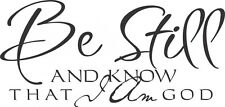 """Be Still and Know that I am God 