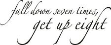 Fall Down Seven Times, Get Up Eight Vinyl Wall Decal