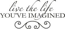Live the Life You've Imagined Vinyl Wall Decal