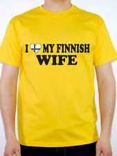 I LOVE MY FINNISH WIFE - Finland / Europe / Nordic /Fun Themed Mens T-Shirt
