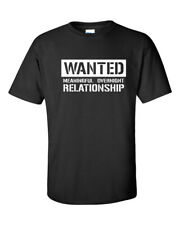 Wanted Meaningful Overnight Relationship Sex Sexual Offensive Men's TShirt 310