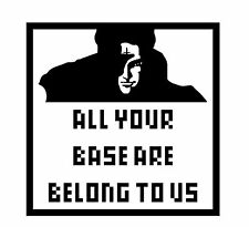 All Your Base Are Belong to Us Internet meme Parody Decal Vinyl Sticker