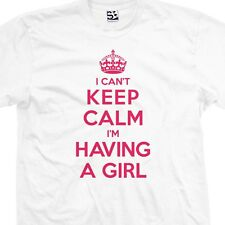 I Can't Keep Calm I'm Having A GIRL T-Shirt Pregnant Baby Shower Gift All Colors