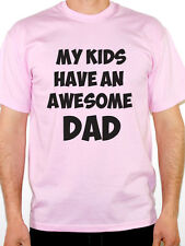 MY KIDS HAVE AN AWESOME DAD - Father's Day / Fun / Novelty Themed Mens T-Shirt