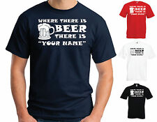 """WHERE THERE IS BEER THIS IS """"YOUR NAME"""" T-SHIRT - PERSONALISED FUNNY JOKE"""