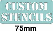 75mm CUSTOM LETTER STENCIL WITH THE WORDING OF YOUR CHOICE, 75mm Letter height