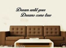 DREAM UNTIL YOUR DREAMS COME TRUE VINYL DECAL WALL STICKER QUOTE DIY MURAL WORDS