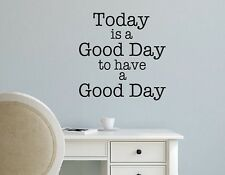 Vinyl Wall Decal- Today is a good day to have a good day-Wall Quotes-