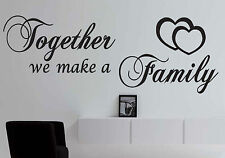 Quote - Together We Make a Family - Wall Art - Stickers - Wall Decals - Vinyl