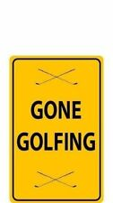 "funny "" GONE GOLFING "" METAL SIGN PLAQUE wall art - for golfer golf club or bar"