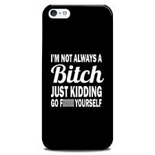 I'm not always a bitch just kidding yourself phone cover case fit Iphone galaxy