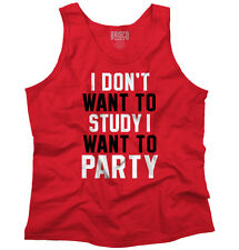 Funny Tank Top Don't Want To Study I Want To Party Bold Logo Tee