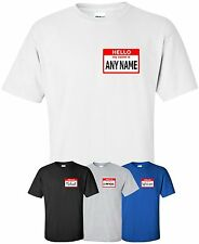 """""""Hello My Name Is"""" ANY NAME T-Shirt Size S-4XL your custom text nametag name tag"""