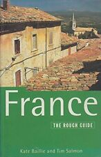 Baillie, Kate and Tim Salmon. FRANCE: THE ROUGH GUIDE. Very Good Book