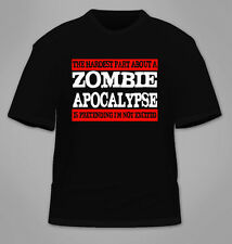 Hardest Part of a Zombie Apocalypse Is Pretending I'm Not Excited T-Shirt. Funny