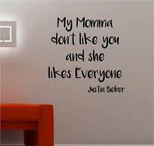 JUSTIN BIEBER my momma don't like you WALL QUOTE vinyl art sticker bedroom