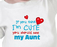 """If You Think I'm Cute, You Should See my AUNT"" Infant Lap Tee PERSONALIZE THIS"