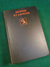 MURDER BY LATITUDE, RUFUS KING CRIME CLUB EDITION, HB, 1930, 307 pgs (1400)