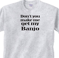 "BLUEGRASS MUSIC BANJO PLAYER FuNNy GREY T-SHIRT ""Dont You Make Me Get My BANJO"""