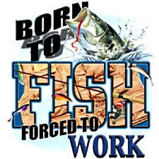 BORN TO FISH FORCED TO WORK FISHING T-SHIRT ALL SIZES (102)