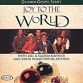 Joy to the World: Gaither Gospel Series by Gaither Vocal Band/Bill & Gloria G...