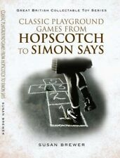 Classic Playground Games from Hopscotch to Simon Says by Susan Brewer
