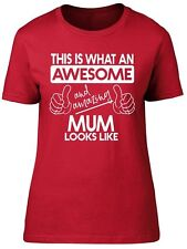 This is What An Awesome and Amazing Mum Looks Like Womens Ladies T-Shirt