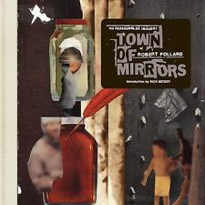 TOWN OF MIRRORS: The Reassembled Imagery of  Robert Pollard (GUIDED BY VOICES)
