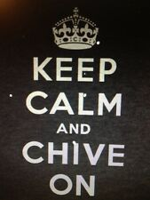 the Chive *Authentic* Keep Calm and Chive On BLACK *RARE* KCCO S M L XL XXL XXXL