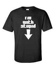 I'm With Stupid Funny Arrow Pointing DOWN Rude Classic Adult Tee Shirt 564