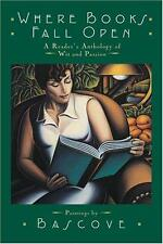 Where Books Fall Open: A Readers Anthology of Wit and Passion : A Reader's Antho