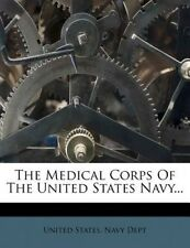 The Medical Corps of the United States Navy... by United States Navy Dept