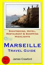 Marseille Travel Guide: Sightseeing, Hotel, Restaurant & Shopping Highlights by