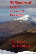 50 Shades of Grey!: By Foot and Backside. by El James