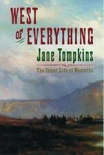 West of Everything : The Inner Life of Westerns by Jane P. Tompkins (1993, Pa...