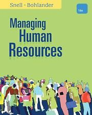 MANAGING HUMAN RESOURCES BY SCOTT A. SNELL AND GEORGE W. BOHLANDER: 16TH EDITION