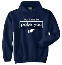 Want Me To Poke You Men Funny Humorous Novelty Fashion Gift Hoodie Sweatshirt