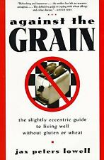 Against The Grain: Without Gluten or Wheat by Jax Lowell (Paperback, 1996)