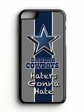 COWBOYS HATERS GONNA HATE (FREE LOGO) CASE FOR IPHONE 5,5S,6,6PLUS,Galaxy5