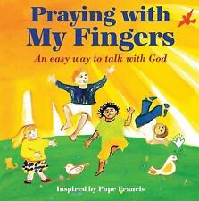 Praying with My Fingers : An Easy Way to Talk with God by Paraclete Paraclete...