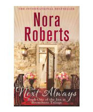 The Next Always Bk. 1 by Nora Roberts (2011, Paperback)