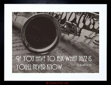 MUSIC QUOTE LOUIS ARMSTRONG ASK JAZZ NEVER KNOW FRAMED PRINT F97X3905