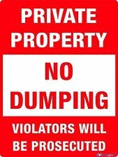 PRIVATE PROPERTY NO DUMPING SIGN -- 300 X 225MM -- METAL SIGN -- NO DUMPING SIGN