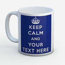 Personalised Keep Calm and Your Own Text mug in 8 colours. Can add your own text