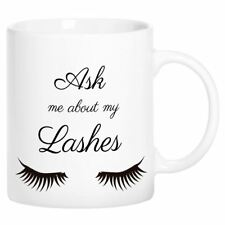 Ask Me About My Eye Lashes Funny Cute Novelty Ceramic Tea Coffee Mug Cup