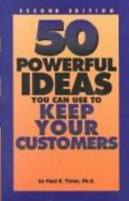 50 Powerful Ideas You Can Use to Keep Your Customers by Paul Timm (1995,...